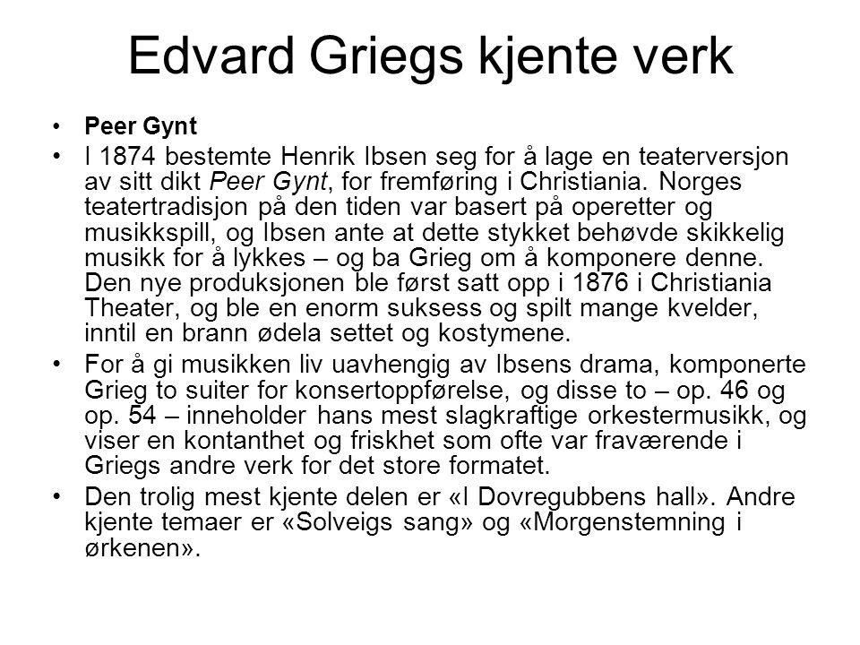 Peer Gynt I 1874 bestemte Henrik Ibsen seg for å lage en teaterversjon av sitt dikt Peer Gynt, for fremføring i Christiania. Norges teatertradisjon på