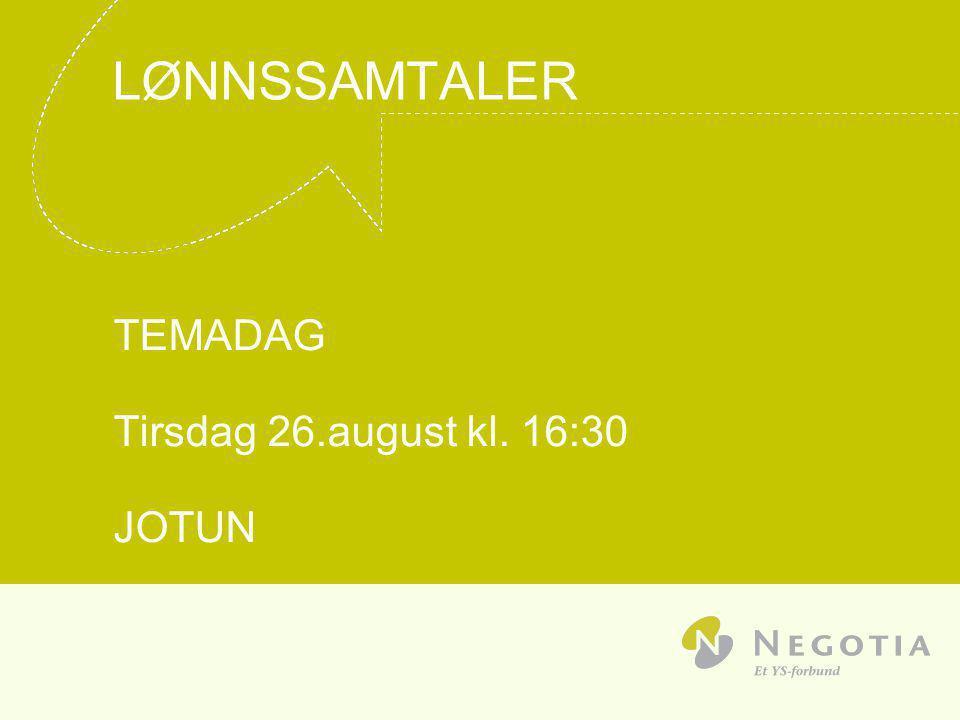 LØNNSSAMTALER TEMADAG Tirsdag 26.august kl. 16:30 JOTUN