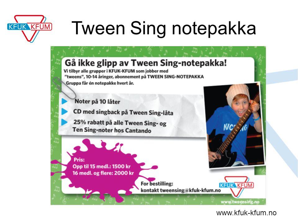 www.kfuk-kfum.no Tween Sing notepakka