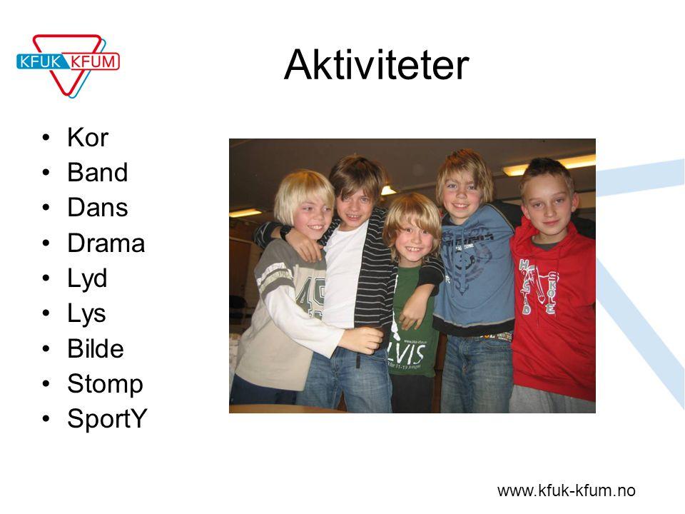 www.kfuk-kfum.no Aktiviteter Kor Band Dans Drama Lyd Lys Bilde Stomp SportY
