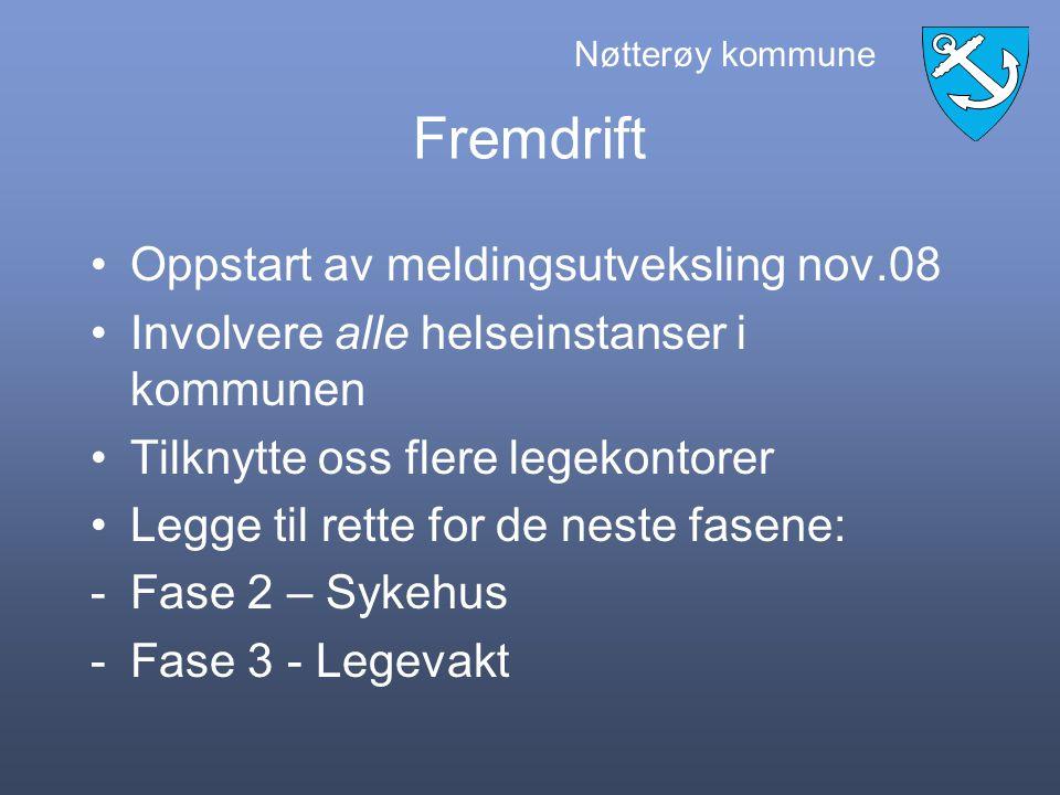 Nøtterøy kommune Fremdrift Oppstart av meldingsutveksling nov.08 Involvere alle helseinstanser i kommunen Tilknytte oss flere legekontorer Legge til rette for de neste fasene: -Fase 2 – Sykehus -Fase 3 - Legevakt