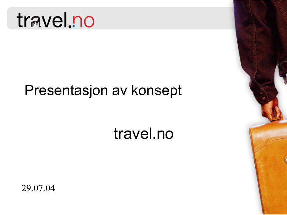 Presentasjon av konsept travel.no 29.07.04