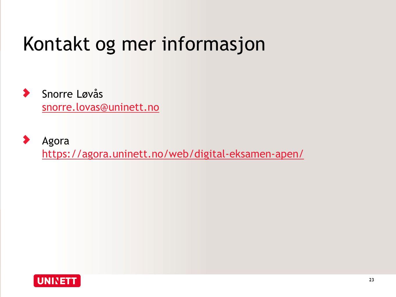 Kontakt og mer informasjon Snorre Løvås snorre.lovas@uninett.no snorre.lovas@uninett.no Agora https://agora.uninett.no/web/digital-eksamen-apen/ https://agora.uninett.no/web/digital-eksamen-apen/ 23