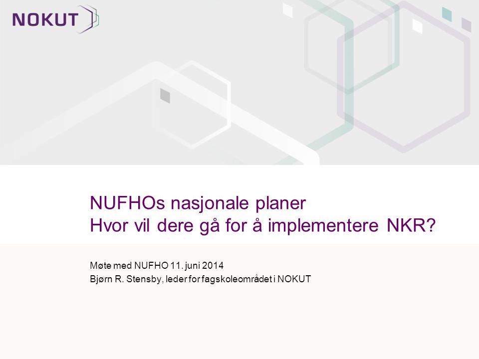 NUFHOs nasjonale planer Hvor vil dere gå for å implementere NKR.