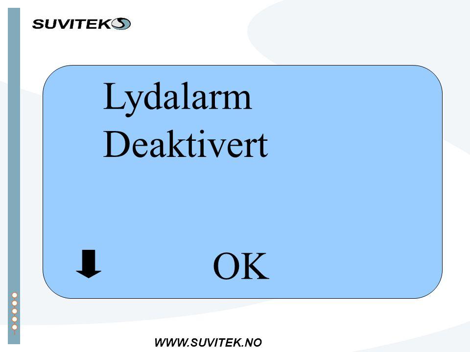 WWW.SUVITEK.NO OK Lydalarm Deaktivert