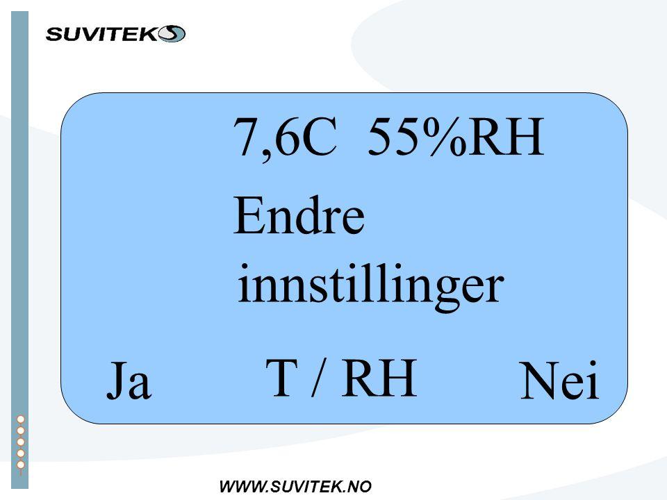 WWW.SUVITEK.NO T / RH 7,6C 55%RH Endre innstillinger NeiJa