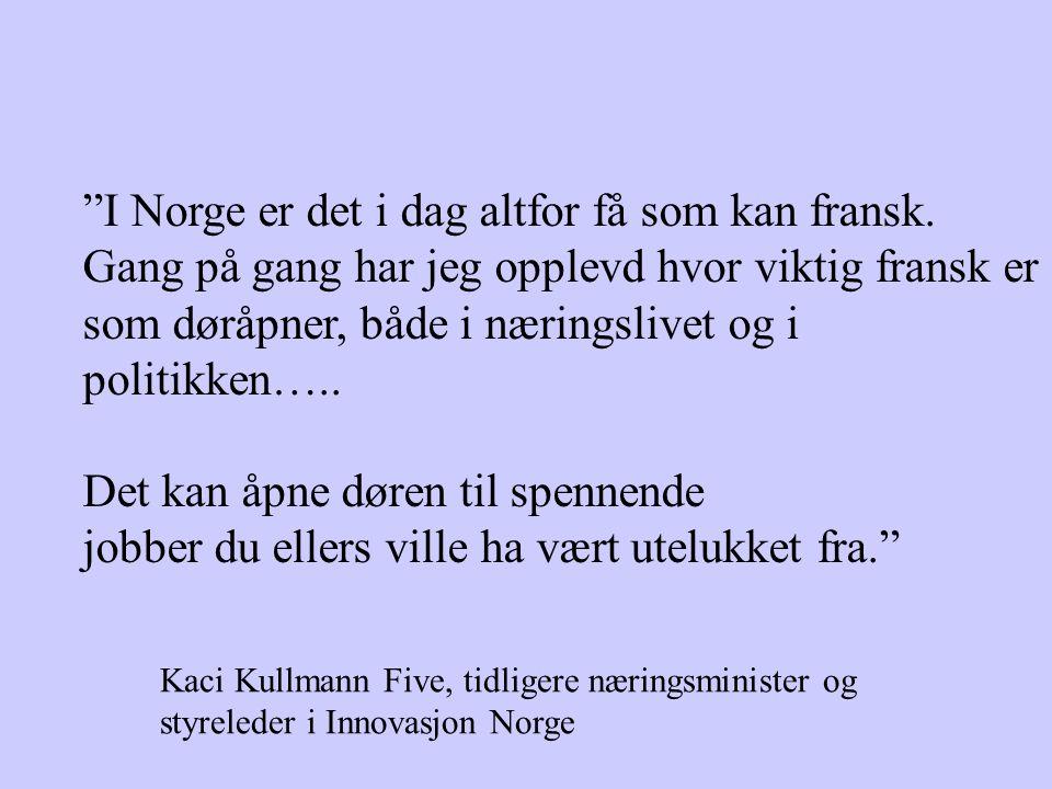 I Norge er det i dag altfor få som kan fransk.