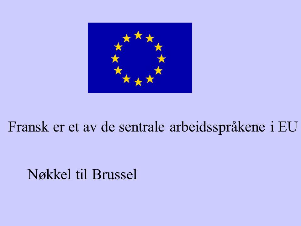 Fransk er et av de sentrale arbeidsspråkene i EU Nøkkel til Brussel