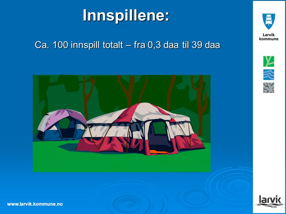 www.larvik.kommune.no Innspillene: Ca. 100 innspill totalt – fra 0,3 daa til 39 daa