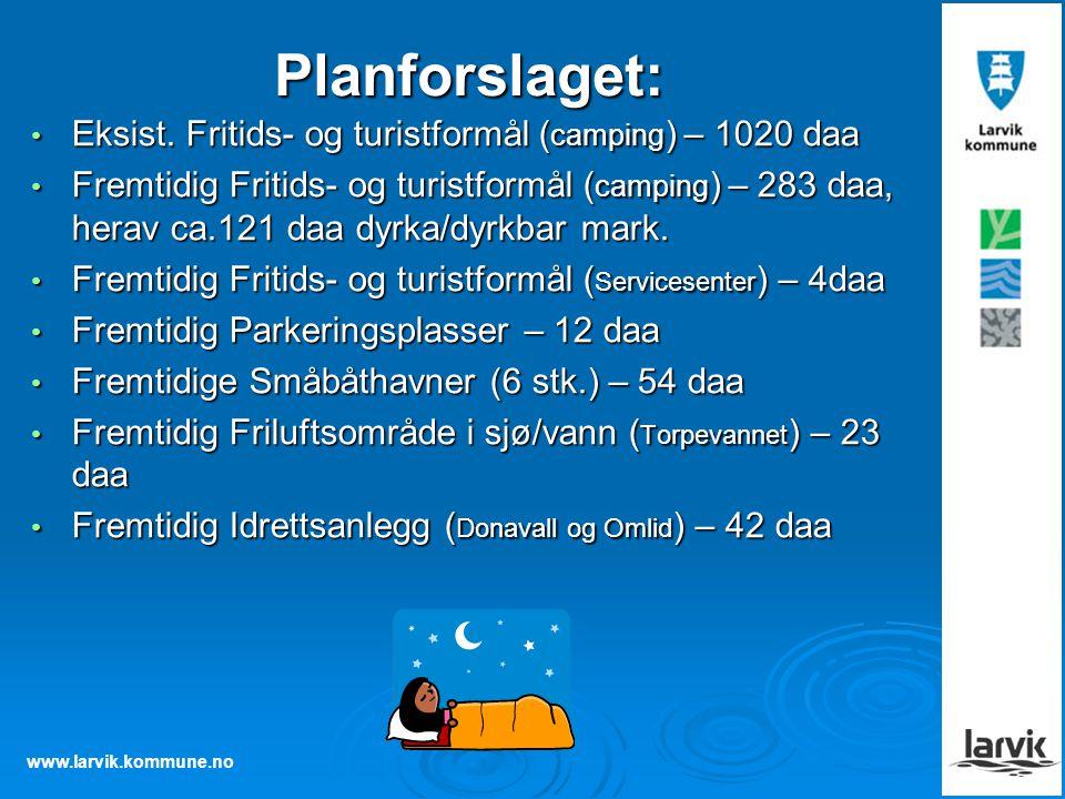 www.larvik.kommune.no Planforslaget: Eksist.