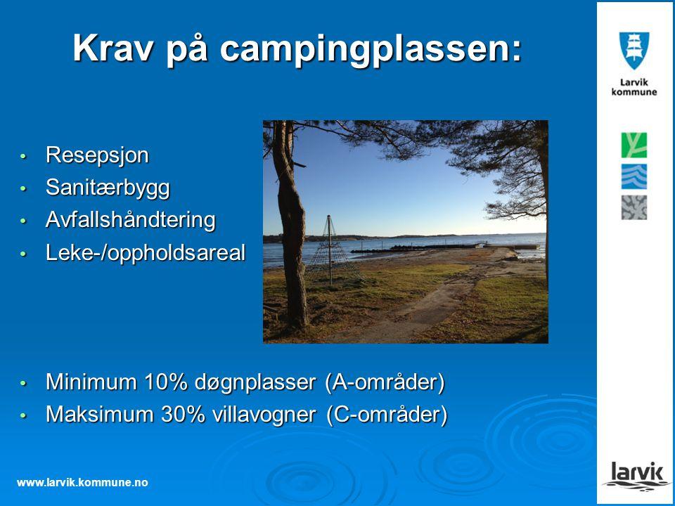 www.larvik.kommune.no Krav på campingplassen: Resepsjon Resepsjon Sanitærbygg Sanitærbygg Avfallshåndtering Avfallshåndtering Leke-/oppholdsareal Leke