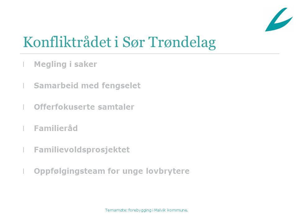 Temamøte: forebygging i Malvik kommune.Hvilke saker kan behandles i Konfliktrådet.