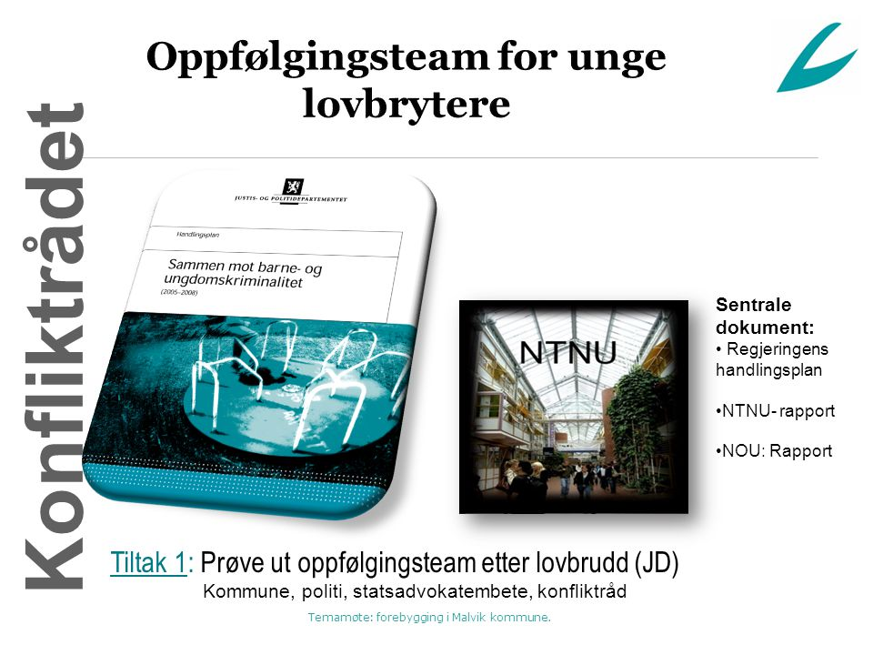 Temamøte: forebygging i Malvik kommune.Hva er oppfølgingsteam…..