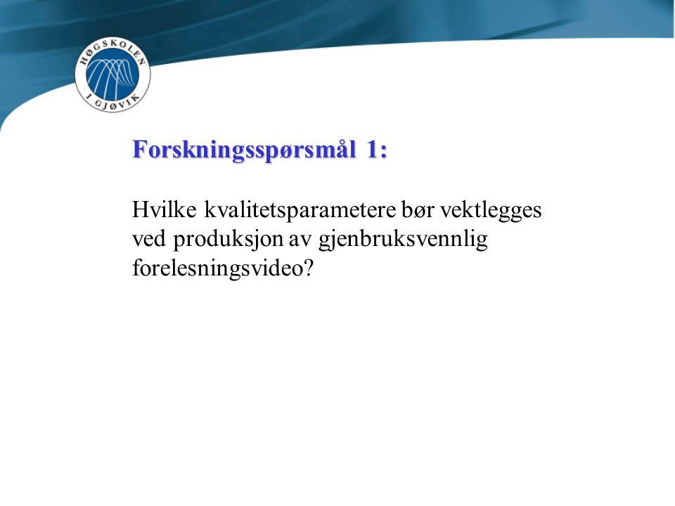 Forskningsspørsmål 1: Hvilke kvalitetsparametere bør vektlegges ved produksjon av gjenbruksvennlig forelesningsvideo