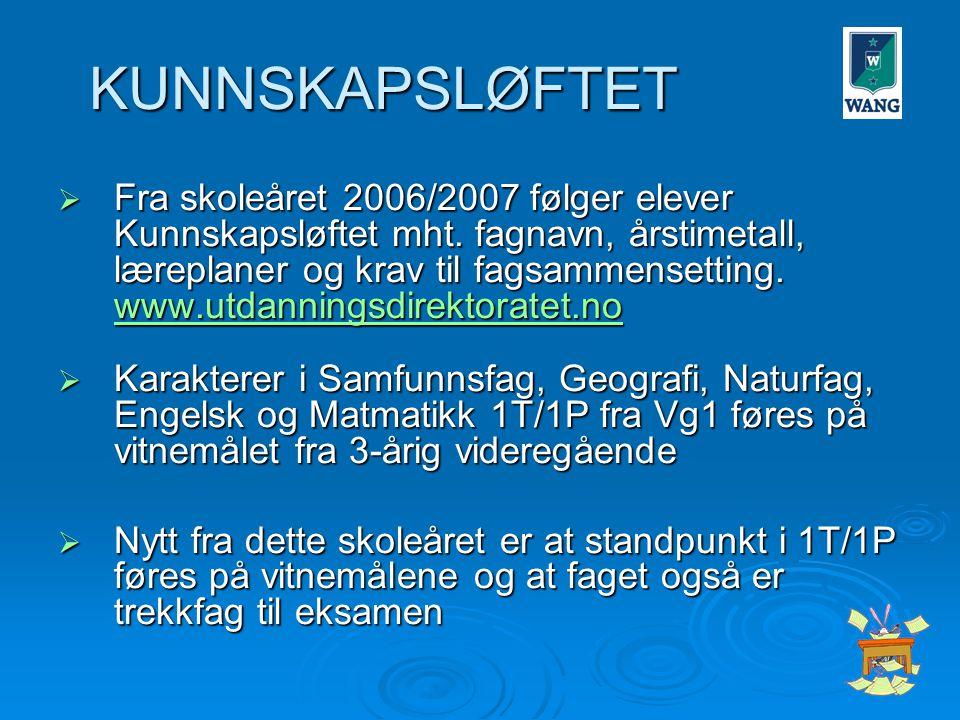 KUNNSKAPSLØFTET  Fra skoleåret 2006/2007 følger elever Kunnskapsløftet mht.