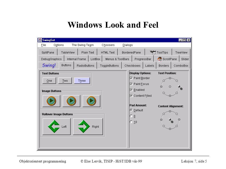 Objektorientert programmering© Else Lervik, TISIP - HiST/IDB vår-99Leksjon 7, side 16 Bilder kan også hentes fra Internett...