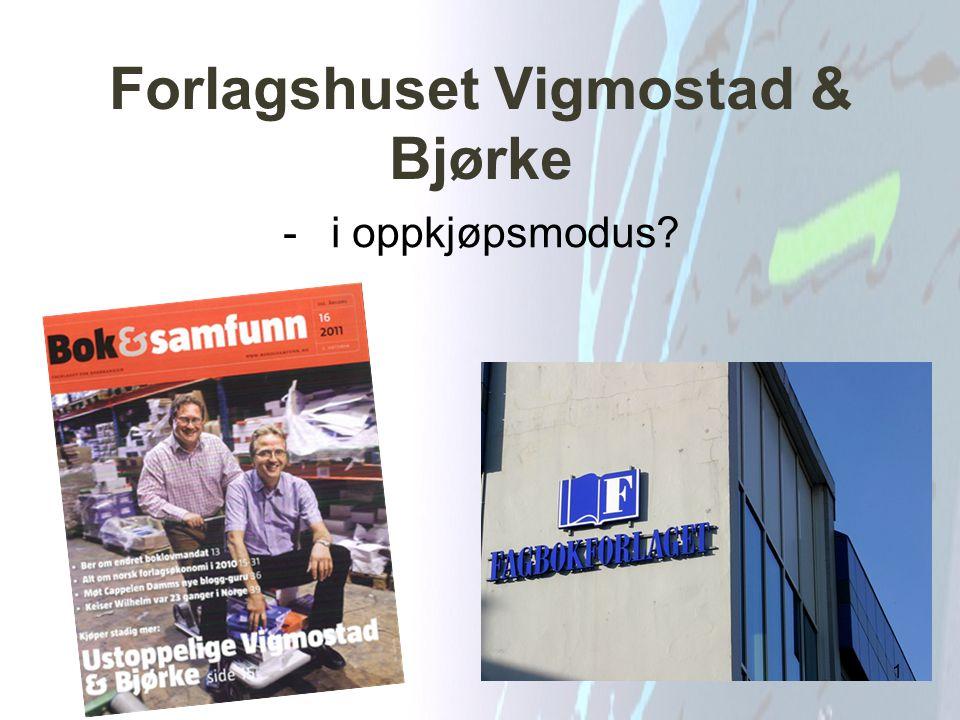 Forlagshuset Vigmostad & Bjørke -i oppkjøpsmodus? 1