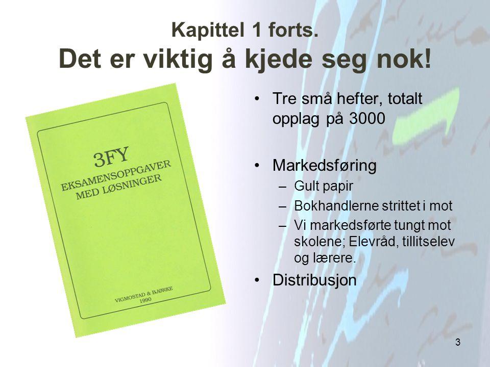 Kapittel 8 Studia bokhandel Kunne Studia klare seg alene.