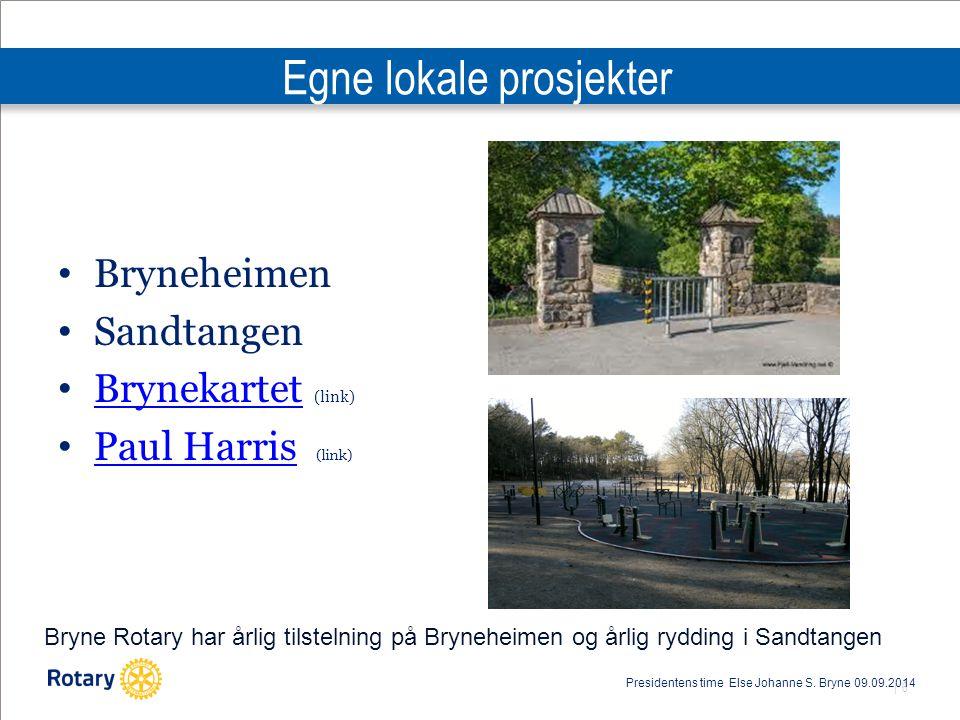 | 6 Egne lokale prosjekter Bryneheimen Sandtangen Brynekartet (link) Brynekartet Paul Harris (link) Paul Harris Bryne Rotary har årlig tilstelning på