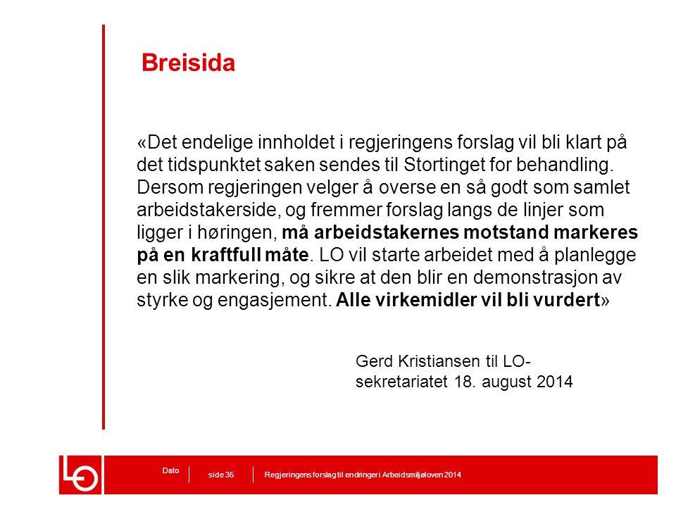 Breisida «Det endelige innholdet i regjeringens forslag vil bli klart på det tidspunktet saken sendes til Stortinget for behandling. Dersom regjeringe