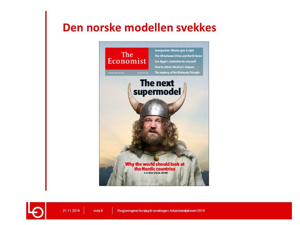 Den norske modellen svekkes Regjeringens forslag til endringer i Arbeidsmiljøloven 201421.11.2014 side 8