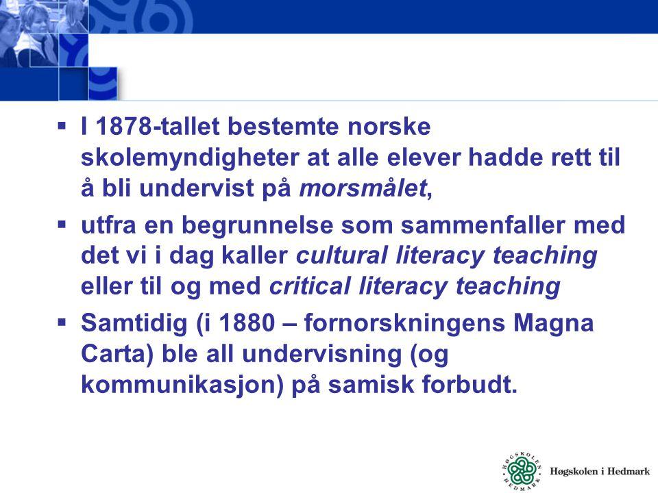  I 1878-tallet bestemte norske skolemyndigheter at alle elever hadde rett til å bli undervist på morsmålet,  utfra en begrunnelse som sammenfaller m