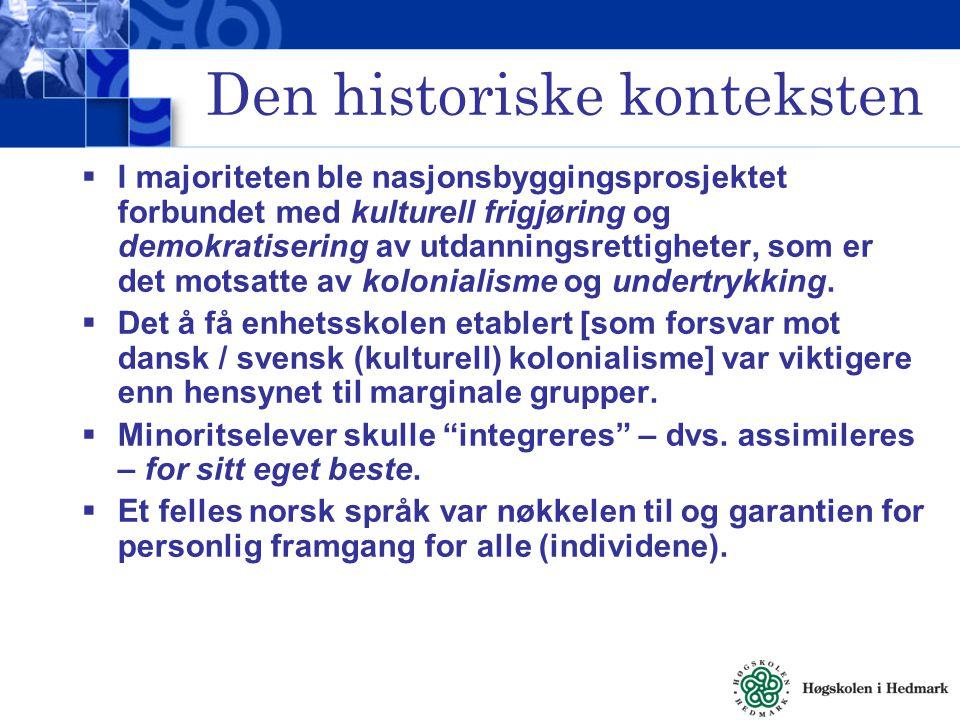 Den historiske konteksten  I majoriteten ble nasjonsbyggingsprosjektet forbundet med kulturell frigjøring og demokratisering av utdanningsrettigheter