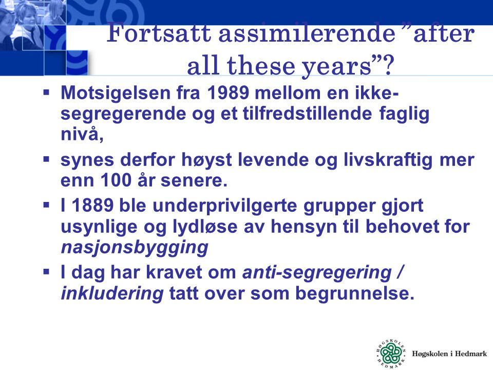 Fortsatt assimilerende after all these years .