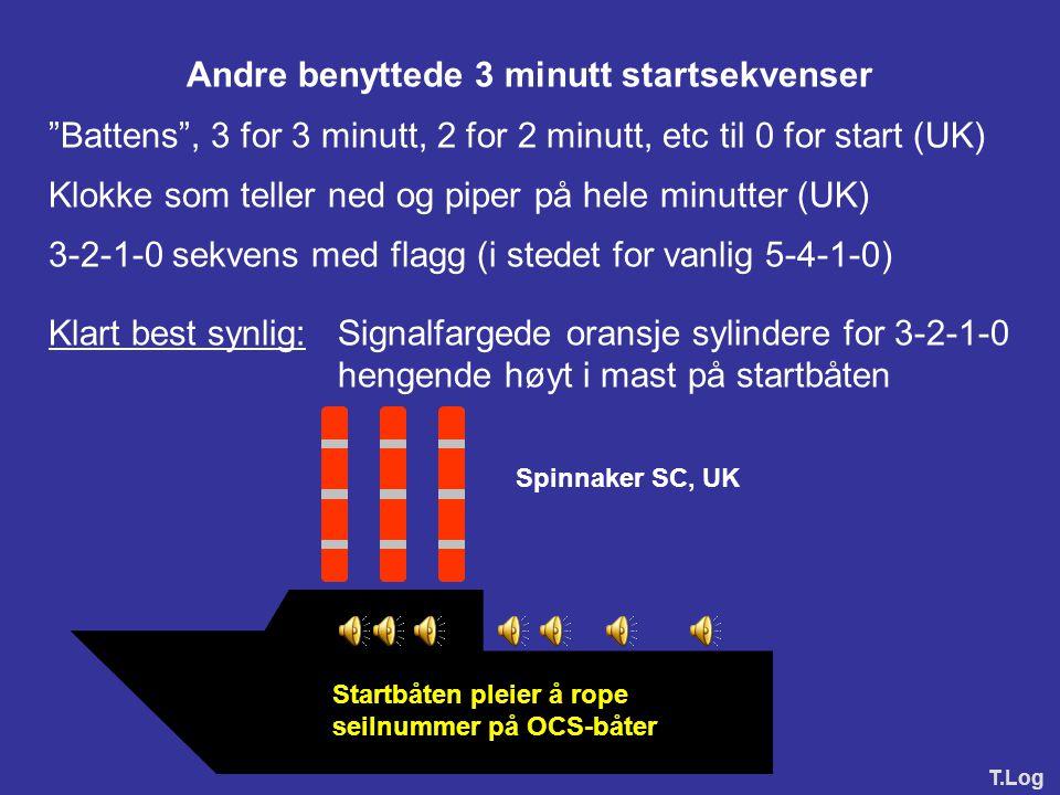 Anbefalt startsekvens (med f.eks. Auto Hoot): TidVisuelt signalLydsignalBetyr 3 minutt Kun seilasnr 3 langeVarselsignal 2 minutt Kun seilasnr 2 langeK