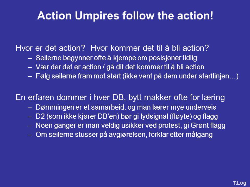 Flere eksempler på dommerprat Situasjoner med overlapp, etter start –D1: Jeg er Le båt, overlapp, rett på veien, har lofferett –D2: Lo båt, holder av