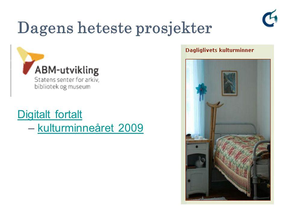 Dagens heteste prosjekter Digitalt fortalt Digitalt fortalt – kulturminneåret 2009kulturminneåret 2009