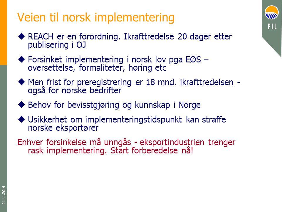 21.11.2014 Veien til norsk implementering uREACH er en forordning.
