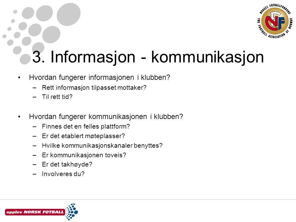 3. Informasjon - kommunikasjon Hvordan fungerer informasjonen i klubben.