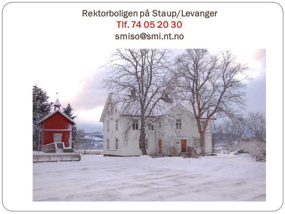 Rektorboligen på Staup/Levanger Tlf. 74 05 20 30 smiso@smi.nt.no