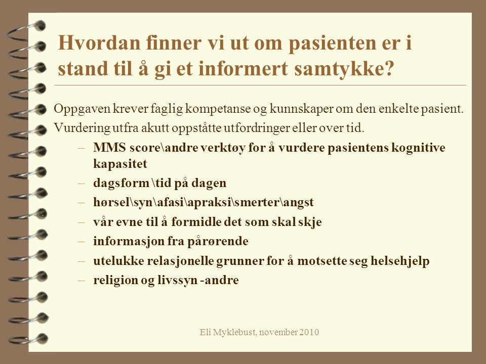 Eli Myklebust, november 2010 Når er det aktuelt å utøve helsehjelp når pasienten motsetter seg dette.