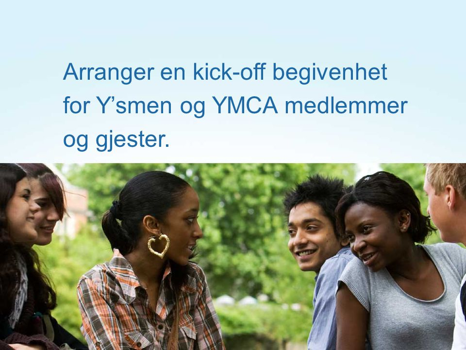 Arranger en kick-off begivenhet for Y'smen og YMCA medlemmer og gjester.