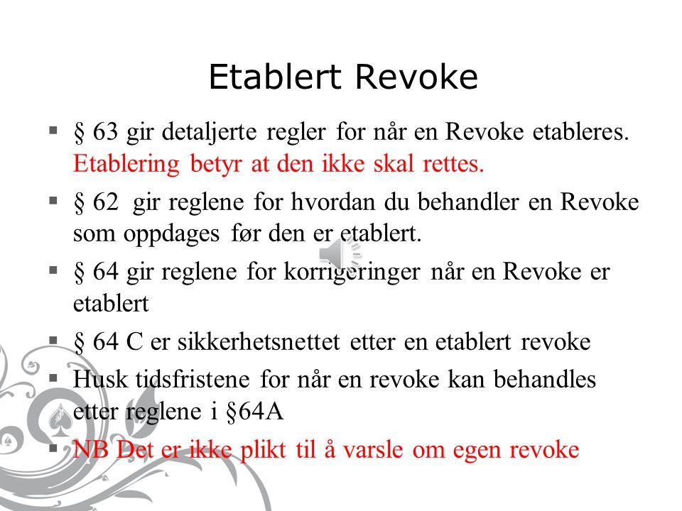 Etablert Revoke  § 63 gir detaljerte regler for når en Revoke etableres.