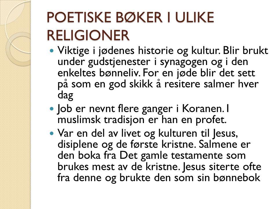 POETISKE BØKER I ULIKE RELIGIONER Viktige i jødenes historie og kultur.