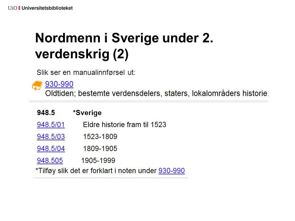 Nordmenn i Sverige under 2. verdenskrig (2) Slik ser en manualinnførsel ut: