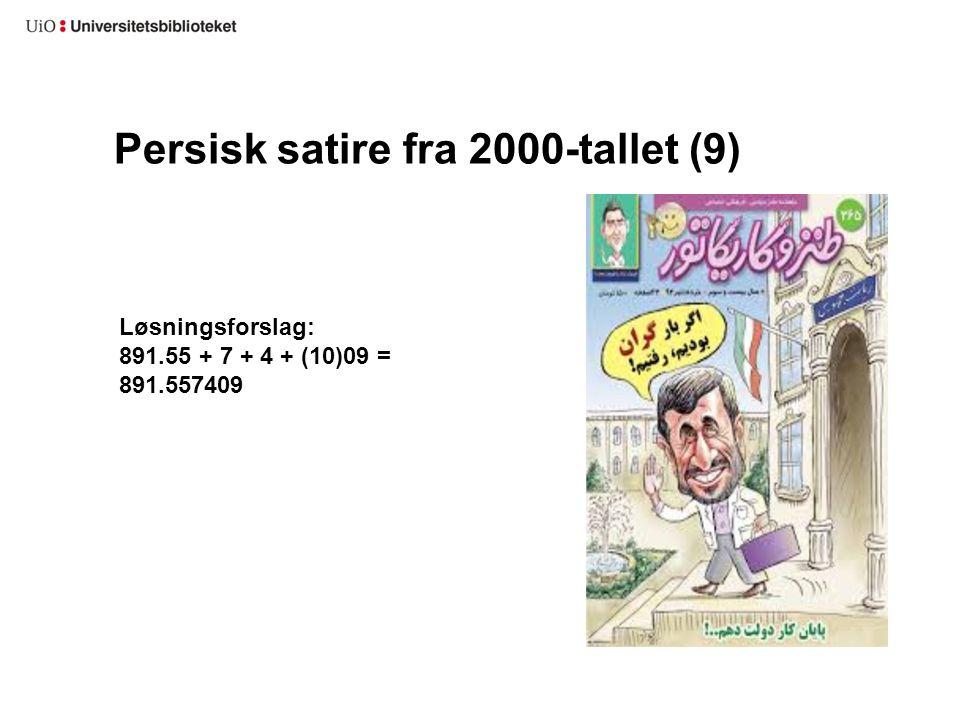 Persisk satire fra 2000-tallet (9) Løsningsforslag: 891.55 + 7 + 4 + (10)09 = 891.557409