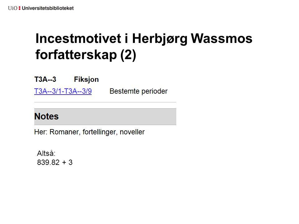 Incestmotivet i Herbjørg Wassmos forfatterskap (2) Altså: 839.82 + 3