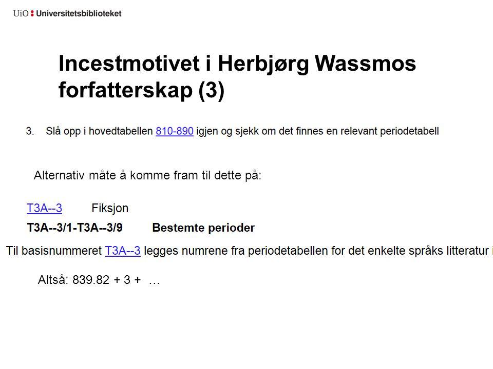 Incestmotivet i Herbjørg Wassmos forfatterskap (3) Alternativ måte å komme fram til dette på: Altså: 839.82 + 3 + …