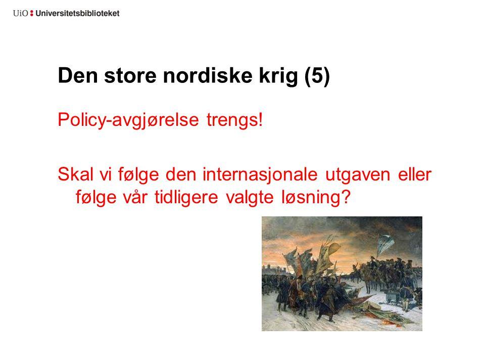 Den store nordiske krig (5) Policy-avgjørelse trengs! Skal vi følge den internasjonale utgaven eller følge vår tidligere valgte løsning?