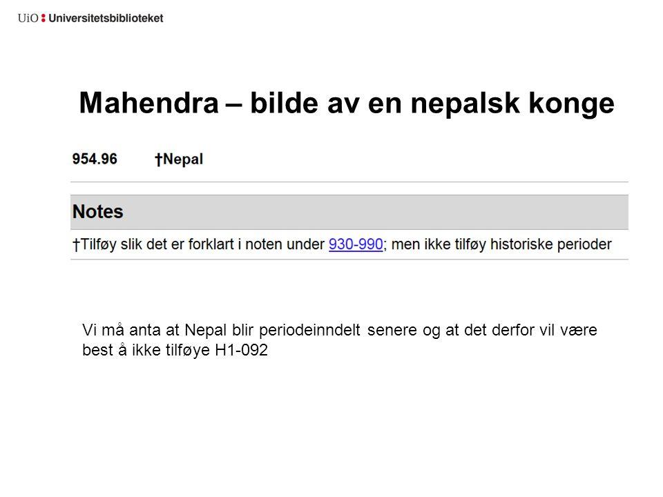 Mahendra – bilde av en nepalsk konge Vi må anta at Nepal blir periodeinndelt senere og at det derfor vil være best å ikke tilføye H1-092