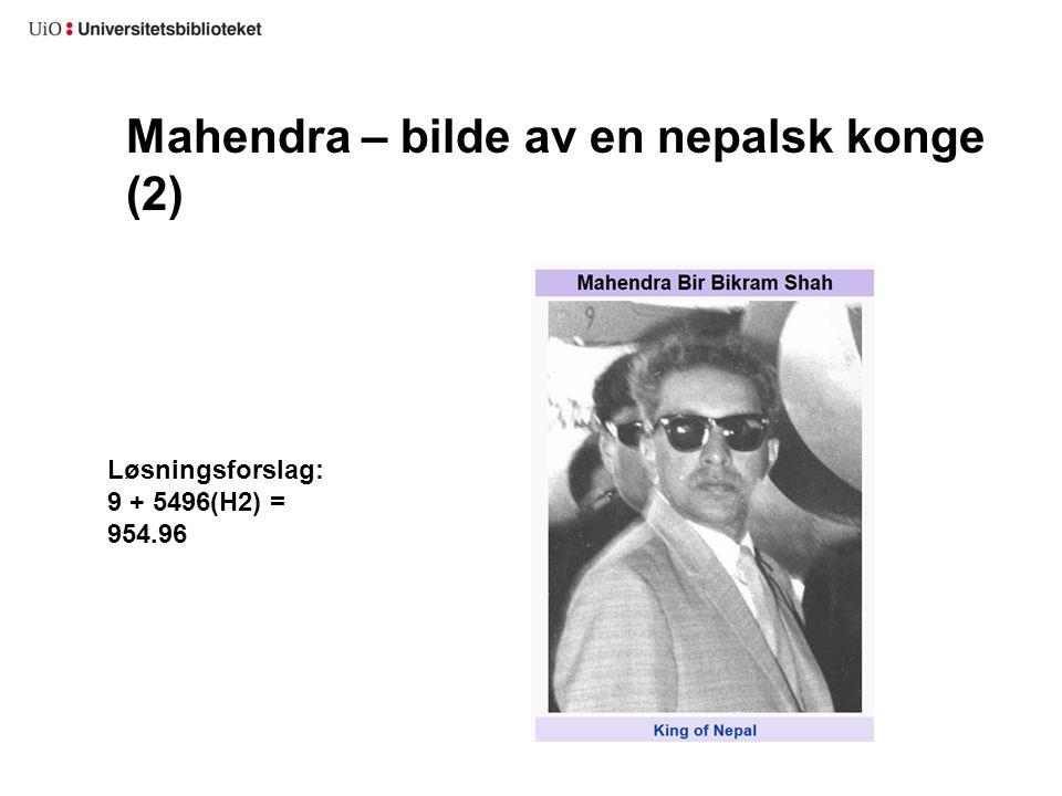 Mahendra – bilde av en nepalsk konge (2) Løsningsforslag: 9 + 5496(H2) = 954.96