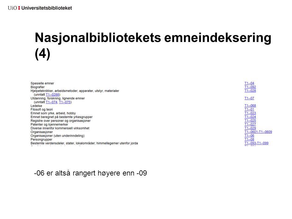 Nasjonalbibliotekets emneindeksering (4) -06 er altså rangert høyere enn -09
