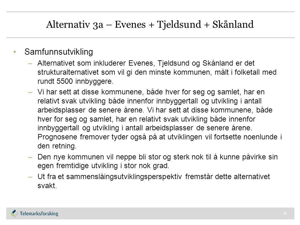 Alternativ 3a – Evenes + Tjeldsund + Skånland Samfunnsutvikling –Alternativet som inkluderer Evenes, Tjeldsund og Skånland er det strukturalternativet