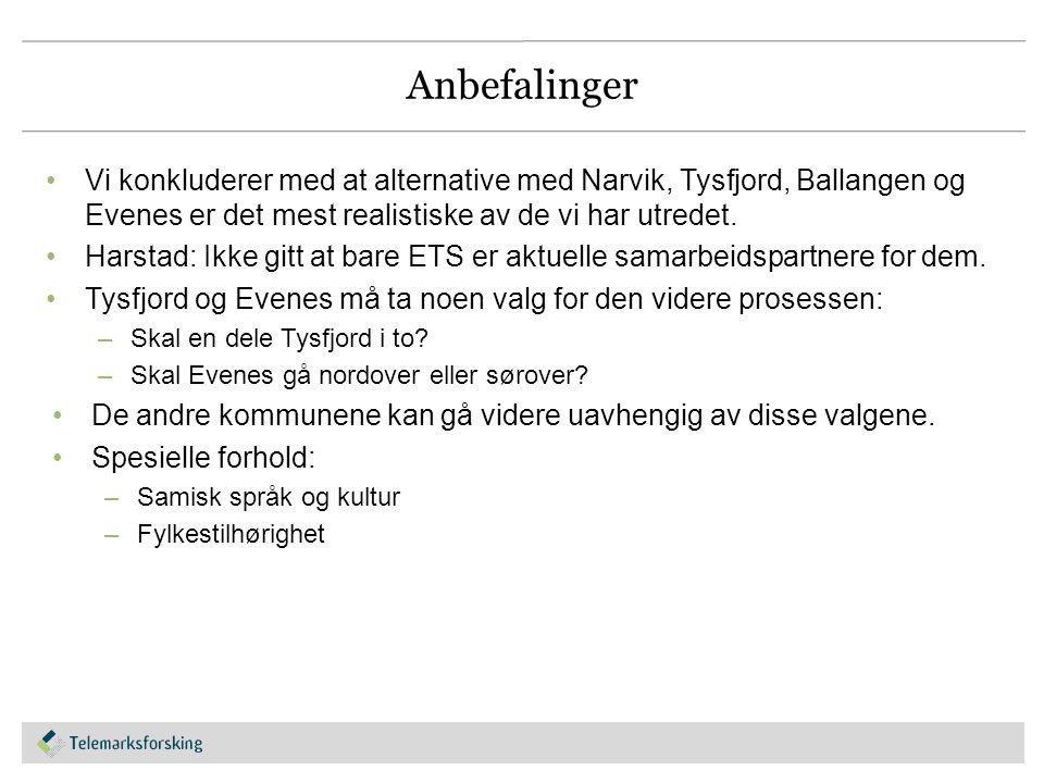 Anbefalinger Vi konkluderer med at alternative med Narvik, Tysfjord, Ballangen og Evenes er det mest realistiske av de vi har utredet. Harstad: Ikke g