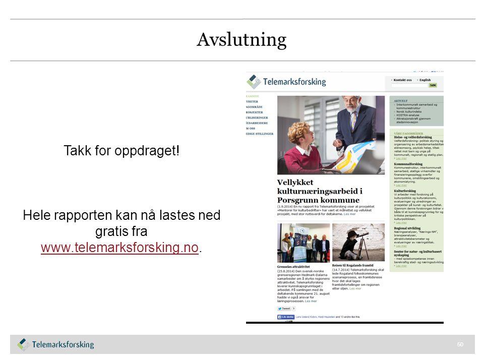 Avslutning 50 Takk for oppdraget! Hele rapporten kan nå lastes ned gratis fra www.telemarksforsking.no. www.telemarksforsking.no