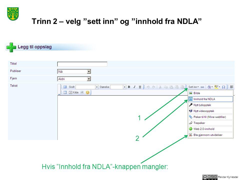Reidar Kyllesdal Trinn 2 – velg sett inn og innhold fra NDLA 1 2 Hvis Innhold fra NDLA -knappen mangler: